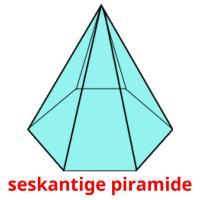 seskantige piramide picture flashcards