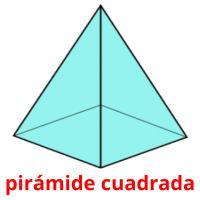pirámide cuadrada picture flashcards