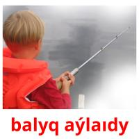 balyq aýlaıdy picture flashcards