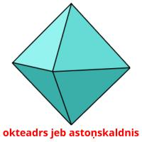okteadrs jeb astoņskaldnis picture flashcards