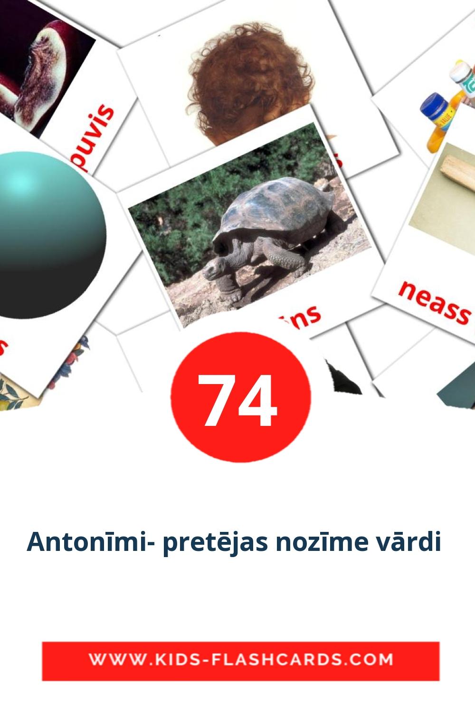74 Antonīmi- pretējas nozīme vārdi  Picture Cards for Kindergarden in latvian