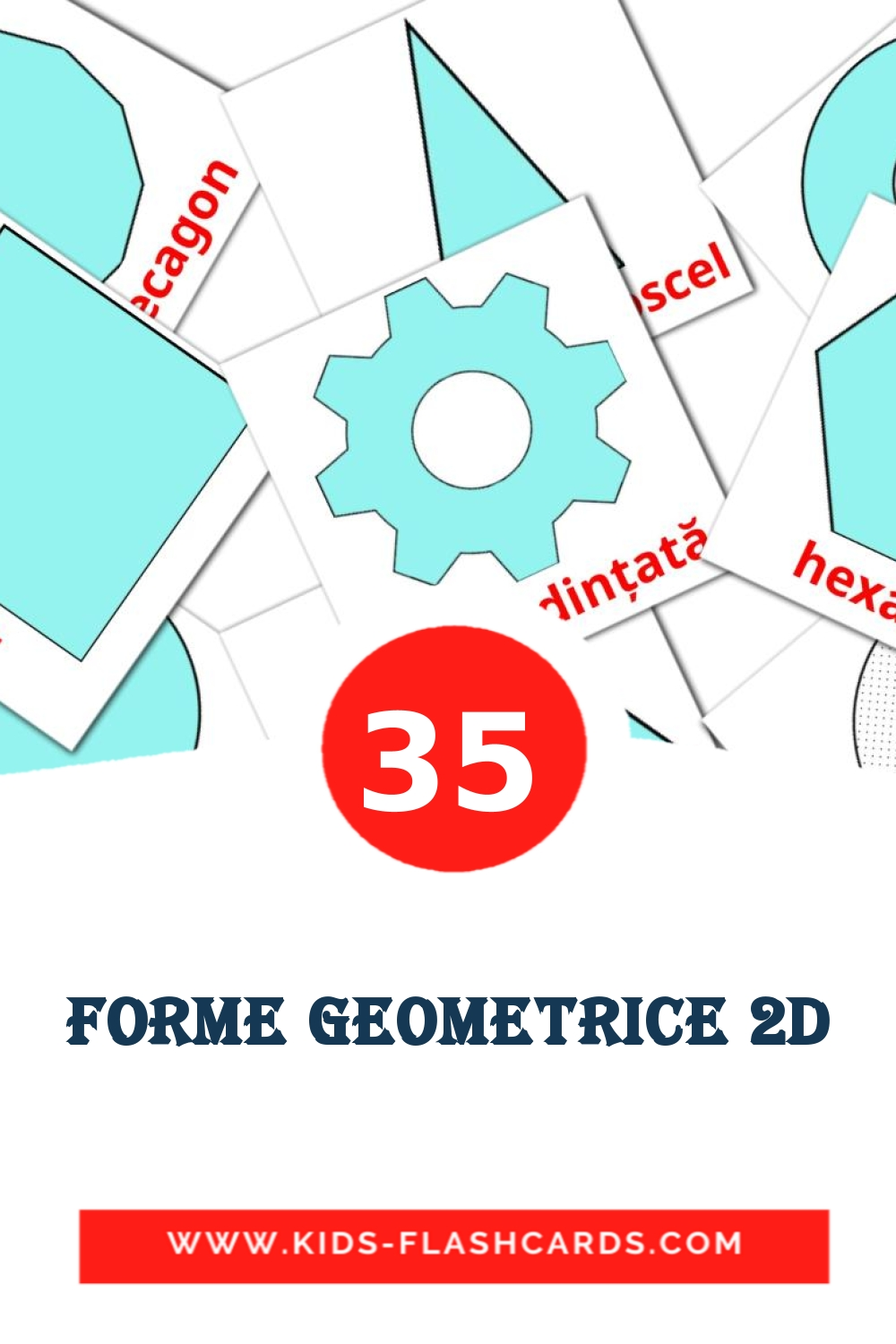 35 forme geometrice 2D Picture Cards for Kindergarden in romanian