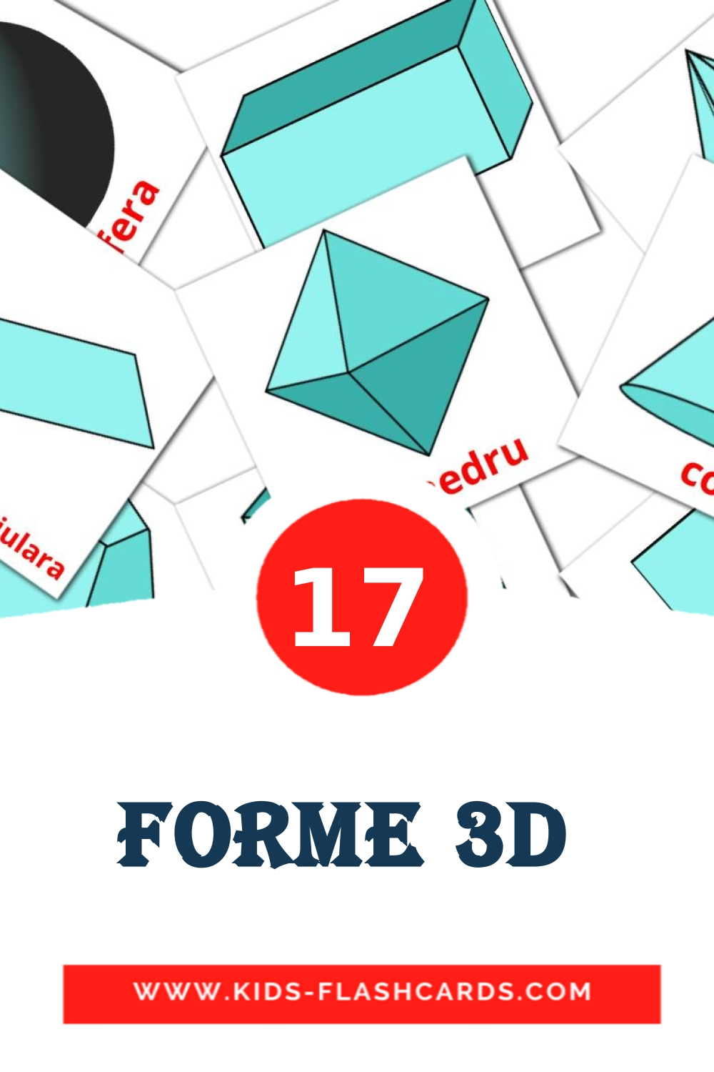 17 Forme 3D  Picture Cards for Kindergarden in romanian
