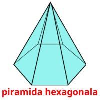 piramida hexagonala picture flashcards