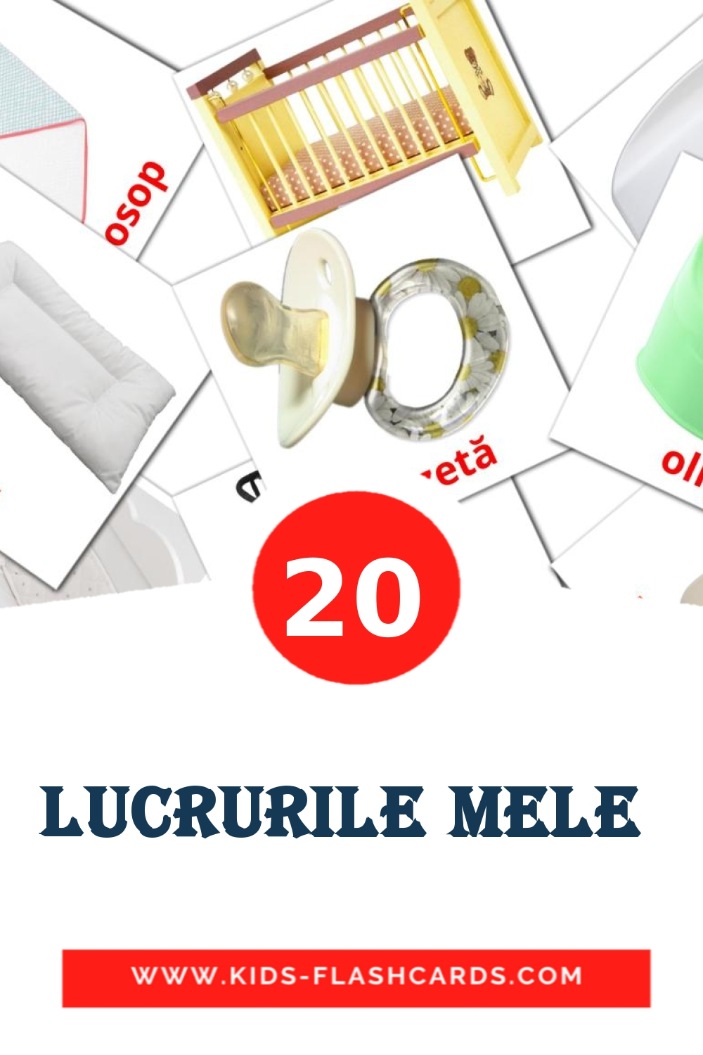 20 Lucrurile mele  Picture Cards for Kindergarden in romanian